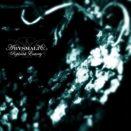 Abysmalia - Replenish Entirety