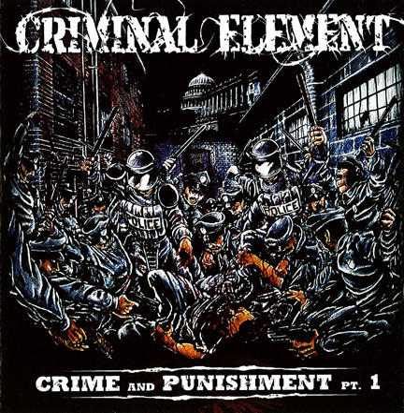 Criminal Element - Crime And Punishment Pt. 1