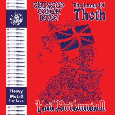 Twisted Tower Dire / The Lamp of Thoth - Hail Britannia II