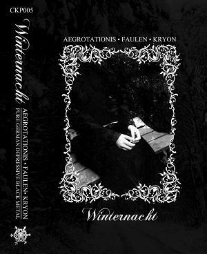 Kryon / Faulen / Aegrotationis - Winternacht
