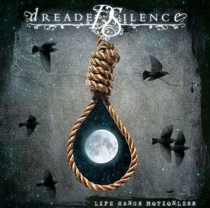 Dreaded Silence - Life Hangs Motionless