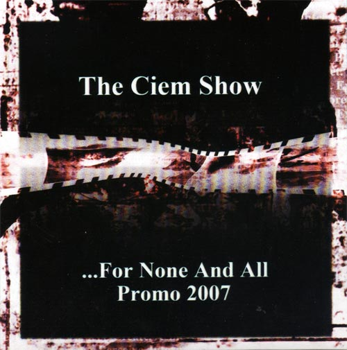 The Ciem Show - For None and All