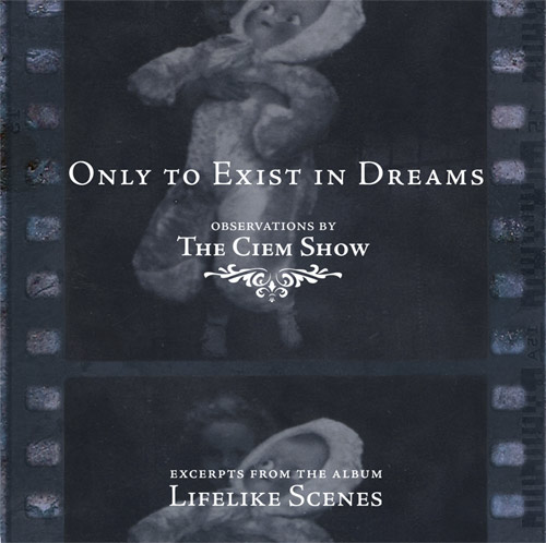 The Ciem Show - Only to Exist in Dreams