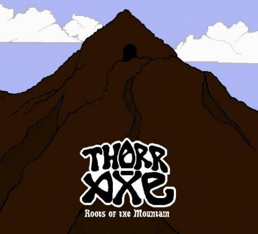 Thorr-Axe - Roots of the Mountain