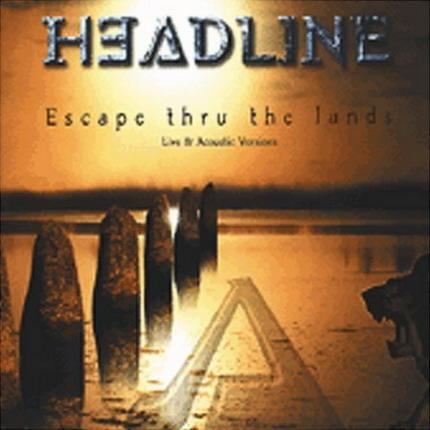Headline - Escape Thru the Lands