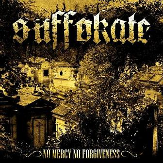 Suffokate - No Mercy, No Forgiveness