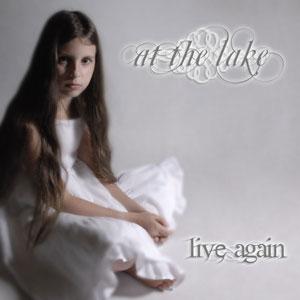 At the Lake - Live Again