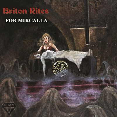 Briton Rites - For Mircalla