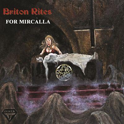 Briton Rites - For Mircalla
