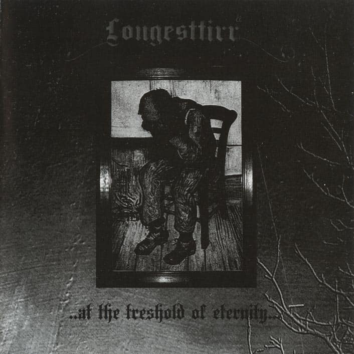 Longesttirr - ...at the Treshold of Eternity