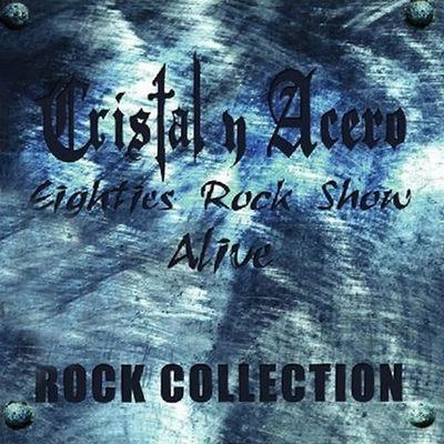 Cristal y Acero - Eighties Rock Show Alive