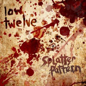 Low Twelve - Splatter Pattern
