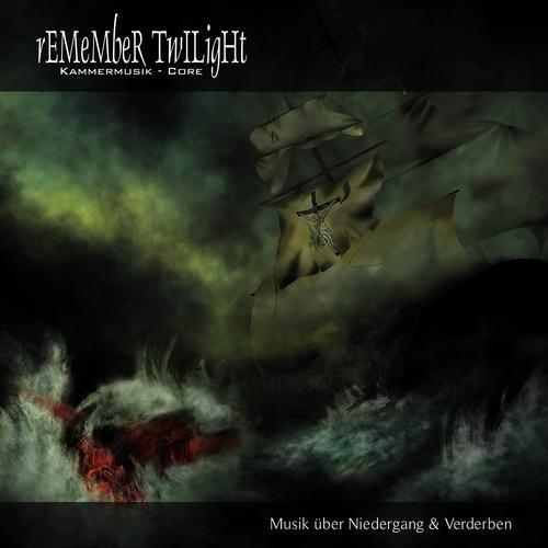 Remember Twilight - Musik über Niedergang & Verderben