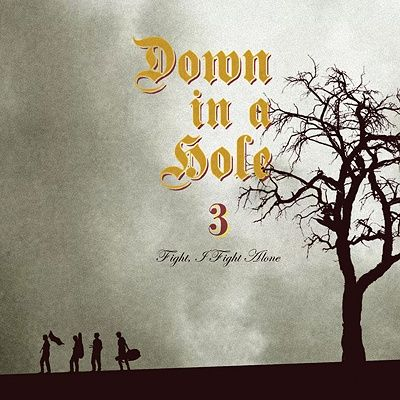Down in a Hole - Fight, I Fight Alone