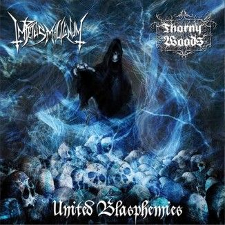 Impetus Malignum / Thorny Woods - United Blasphemies