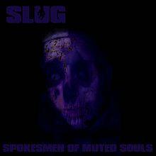Slug - Spokesmen of Muted Souls