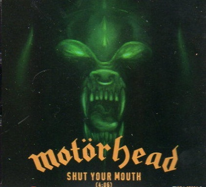 Motörhead - Shut Your Mouth