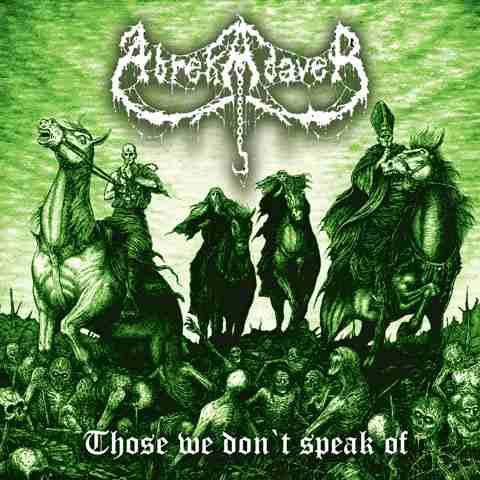 Abrekadaver - Those We Don't Speak Of