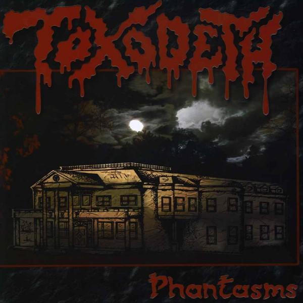 Toxodeth - Phantasms