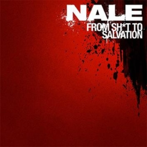 Nale - From Sh*t to Salvation