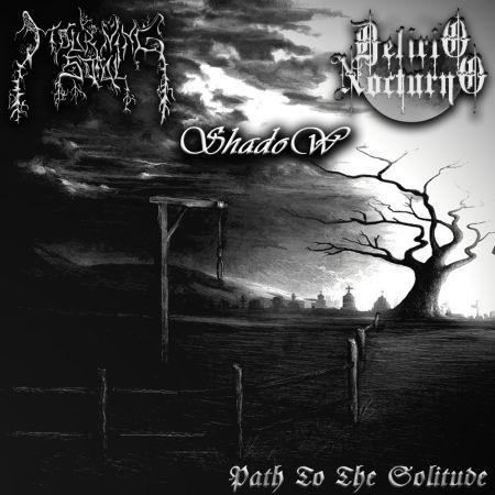 Delirio Nocturno / Mourning Soul - Path to the Solitude