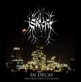 Slecht - In Decay - How Greed Takes Us To Our End