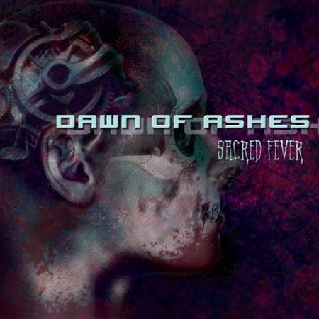 Dawn of Ashes - Sacred Fever