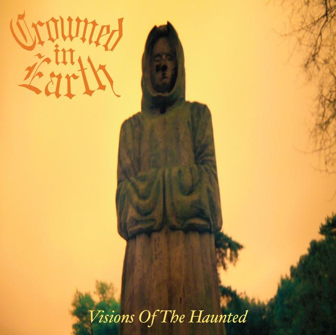 Crowned in Earth - Visions of the Haunted