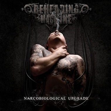 Beheading Machine - Narcobiological Upgrade