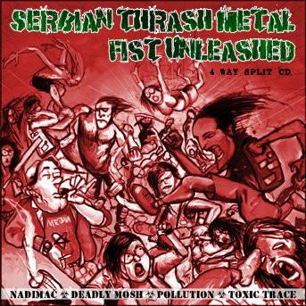 Надимач / Pollution / Deadly Mosh / Toxic Trace - Serbian Thrash Metal Fist Unleashed