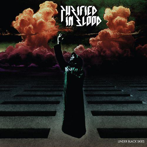 Purified in Blood - Under Black Skies