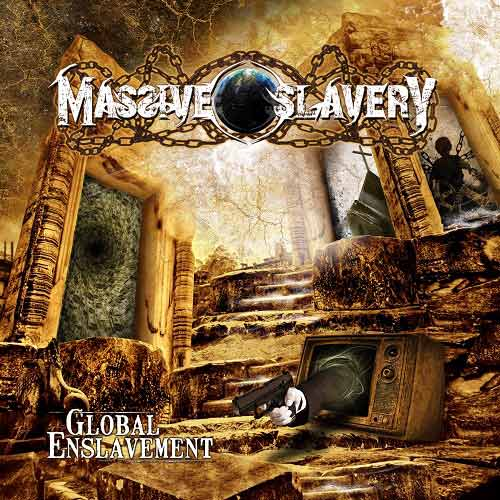 Massive Slavery - Global Enslavement