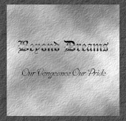Beyond Dreams - Our Vengeance Our Pride