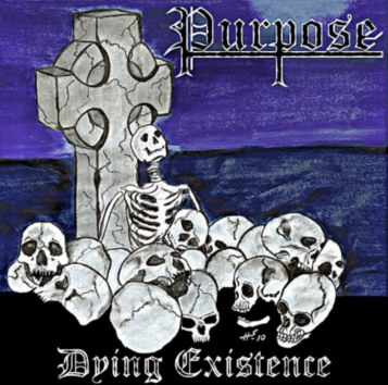 Purpose - Dying Existence