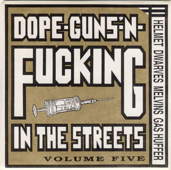 Melvins / Helmet - Dope-Guns-'n-Fucking in the Streets (Volume Five)