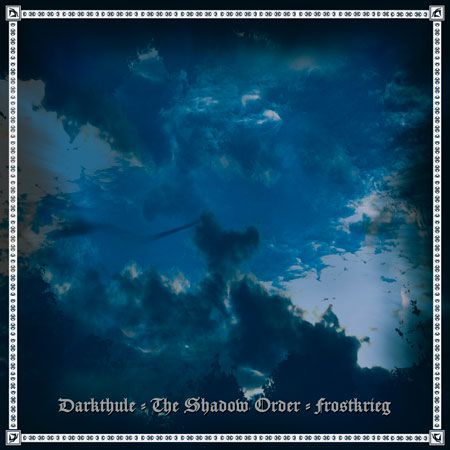 The Shadow Order / Frostkrieg / Darkthule - Darkthule / The Shadow Order / Frostkrieg
