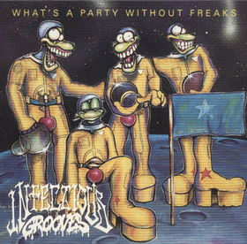 Infectious Grooves - What's a Party Without Freaks