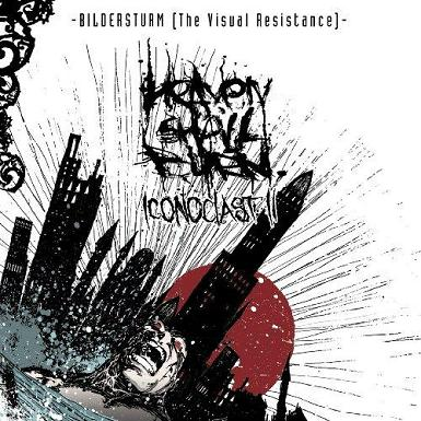 Heaven Shall Burn - Bildersturm – Iconoclast II (The Visual Resistance)