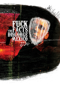 Fuck the Facts - Disgorge Mexico: The DVD