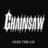 Chainsaw - Feed the Lie