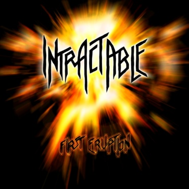 Intractable - First Eruption