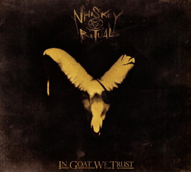 Whiskey Ritual - In Goat We Trust