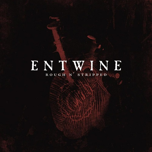 Entwine - Rough n' Stripped