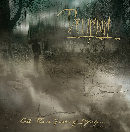 Delirium - All These Years of Dying...