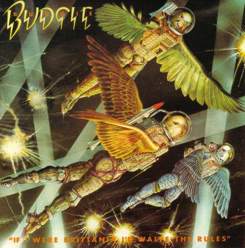 Budgie - If I Were Brittania I'd Waive the Rules
