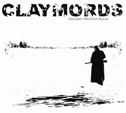 Claymords - Theories Written Black