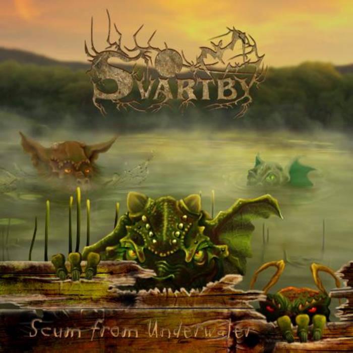 Svartby - Scum from Underwater