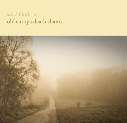 Sol / Blóðtrú - Old Europa Death Chants