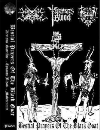 Tyrants Blood / Maleventum / Demonic Sacrifice - Bestial Prayers of the Black Goat