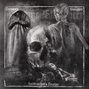 Demonic Slaughter - Soulless God's Creation